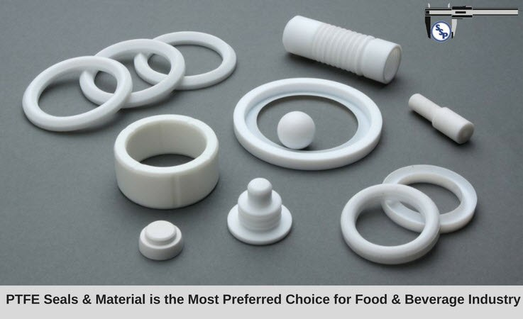 PTFE seals & material is the most preferred choice for Food & Beverage industry
